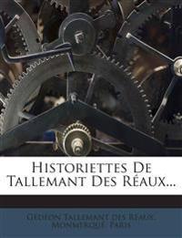 Historiettes De Tallemant Des Réaux...
