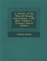 A History of the Meynell Hounds and Country, 1780-1901, Volume 1