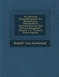 Die Deutsche Nationallitteratur Des Neunzehnten Jahrhunderts: Litterarhistorisch Und Kritisch Dargestellt, Volumes 1-2