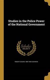 STUDIES IN THE POLICE POWER OF