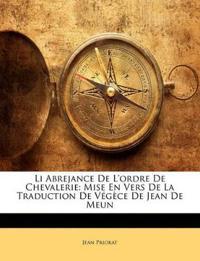 Li Abrejance De L'ordre De Chevalerie: Mise En Vers De La Traduction De Végèce De Jean De Meun