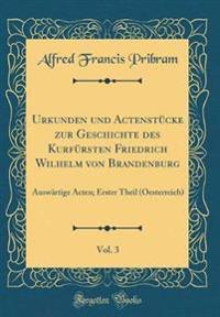 Urkunden und Actenstücke zur Geschichte des Kurfürsten Friedrich Wilhelm von Brandenburg, Vol. 3