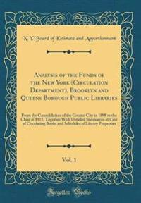Analysis of the Funds of the New York (Circulation Department), Brooklyn and Queens Borough Public Libraries, Vol. 1