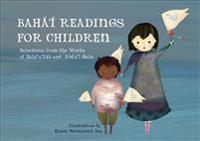 Bahá'í Readings for Children: Selections from the Words of Bahá'u'lláh and 'abdu'l-Bahá