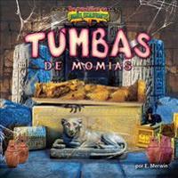 Tumbas de Momias/Mummy Tombs