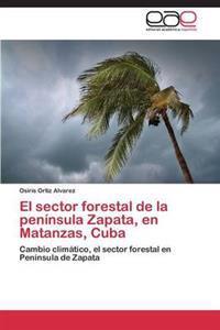 El Sector Forestal de la Peninsula Zapata, En Matanzas, Cuba