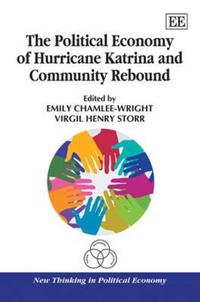 The Political Economy of Hurricane Katrina and Community Rebound