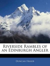 Riverside Rambles of an Edinburgh Angler
