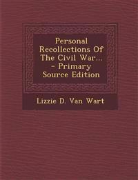Personal Recollections Of The Civil War...