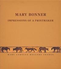 Mary Bonner: Impressions of a Printmaker