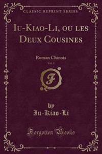 Iu-Kiao-Li, ou les Deux Cousines, Vol. 1