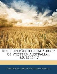 Bulletin (Geological Survey of Western Australia)., Issues 11-13