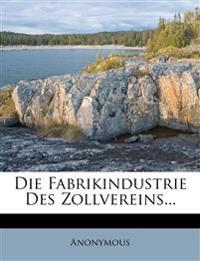 Die Fabrikindustrie Des Zollvereins...