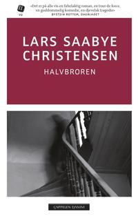 Halvbroren - Lars Saabye Christensen   Inprintwriters.org