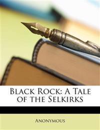 Black Rock: A Tale of the Selkirks