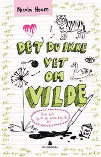 Det du ikke vet om Vilde - Nicolai Houm | Inprintwriters.org