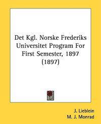 Det Kgl. Norske Frederiks Universitet Program for First Semester, 1897