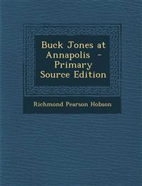 Buck Jones at Annapolis  - Primary Source Edition