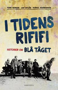 I tidens rififi : historier om Blå Tåget