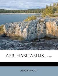 Aer Habitabilis ......