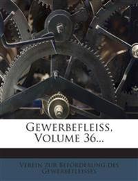 Gewerbefleiss, Volume 36...