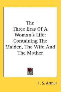 The Three Eras of a Woman's Life