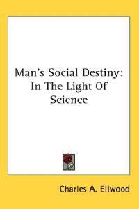 Man's Social Destiny