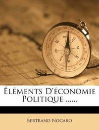 Elements D'Economie Politique ......