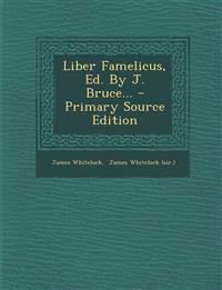 Liber Famelicus, Ed. By J. Bruce...