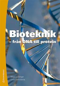 Bioteknik Faktabok - - från DNA till protein