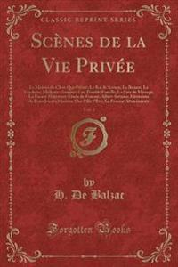Scenes de La Vie Privee, Vol. 1