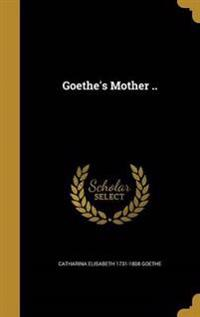 GOETHES MOTHER