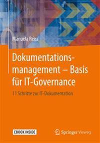Dokumentationsmanagement - Basis Fur It-Governance: 11 Schritte Zur It-Dokumentation