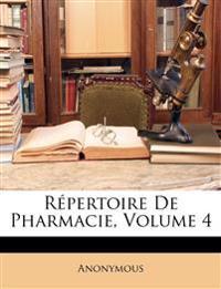 Répertoire De Pharmacie, Volume 4