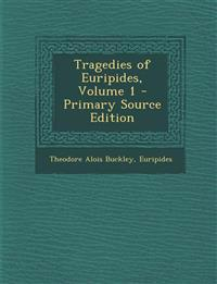 Tragedies of Euripides, Volume 1