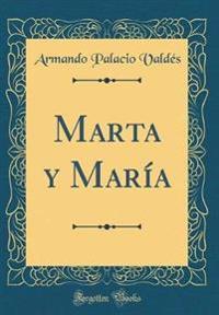 Marta y María (Classic Reprint)