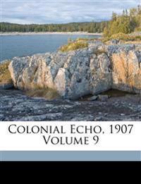 Colonial Echo, 1907 Volume 9
