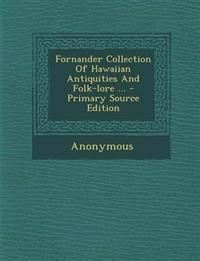 Fornander Collection Of Hawaiian Antiquities And Folk-lore ...