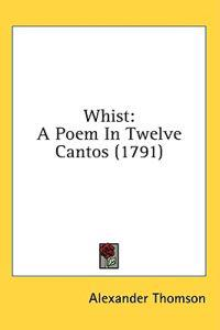 Whist: A Poem In Twelve Cantos (1791)