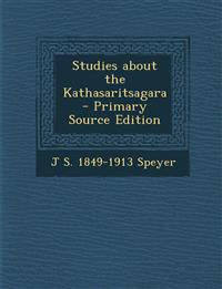Studies about the Kathasaritsagara - Primary Source Edition