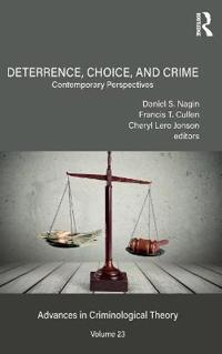 Deterrence, Choice, and Crime, Volume 23