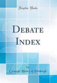 Debate Index (Classic Reprint)