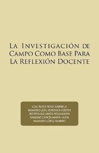 La investigación de campo como base para la reflexión docente