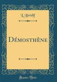 Démosthène (Classic Reprint)