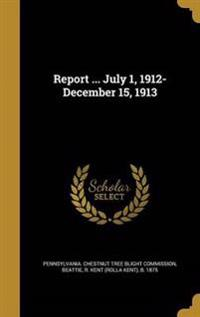 REPORT JULY 1 1912-DECEMBER 15