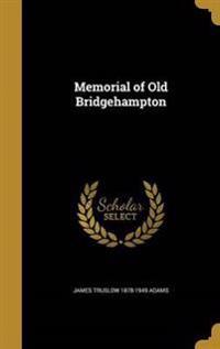 MEMORIAL OF OLD BRIDGEHAMPTON