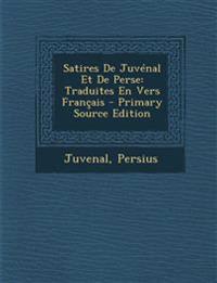 Satires De Juvénal Et De Perse: Traduites En Vers Français
