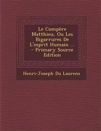Le Compère Matthieu, Ou Les Bigarrures De L'esprit Humain ...
