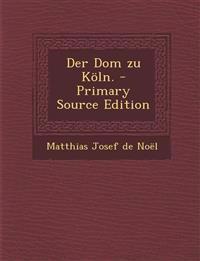 Der Dom zu Köln.