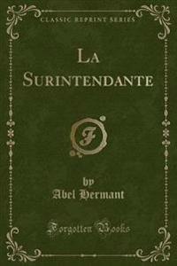 La Surintendante (Classic Reprint)